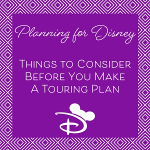 Before Making a Touring Plan